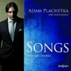 Adam Plachetka SONGS